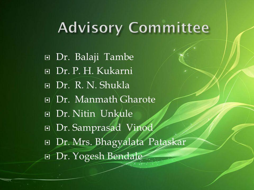Advisory Committee Dr. Balaji Tambe Dr. P. H. Kukarni Dr. R. N. Shukla