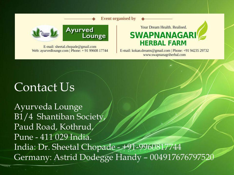 Contact Us Ayurveda Lounge B1/4 Shantiban Society, Paud Road, Kothrud,