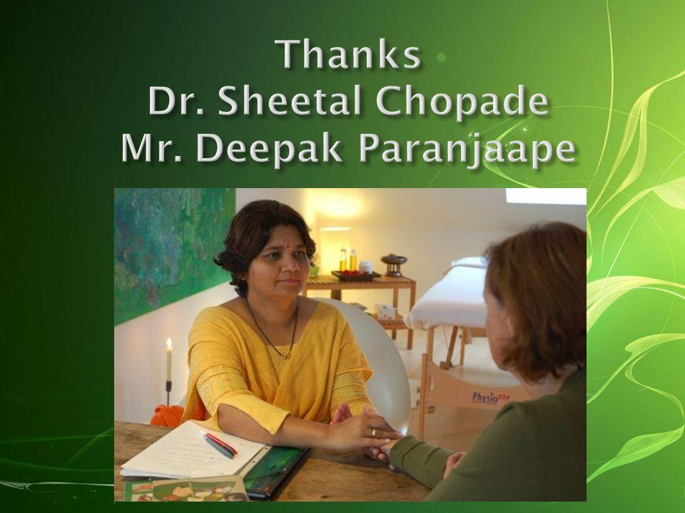 Thanks Dr. Sheetal Chopade Mr. Deepak Paranjaape