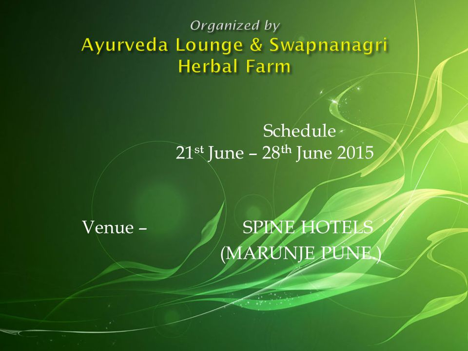 Organized by Ayurveda Lounge & Swapnanagri Herbal Farm