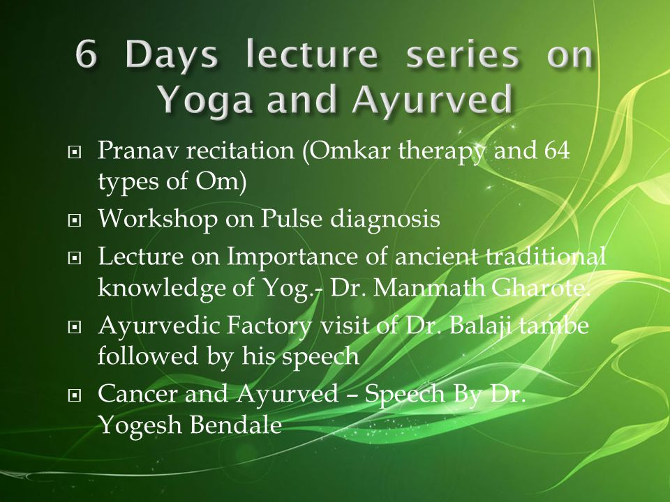 6 Days lecture series on Yoga and Ayurved