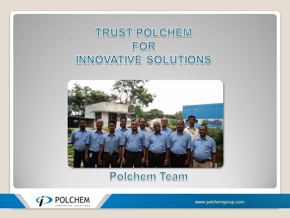TRUST POLCHEM FOR INNOVATIVE SOLUTIONS Polchem Team
