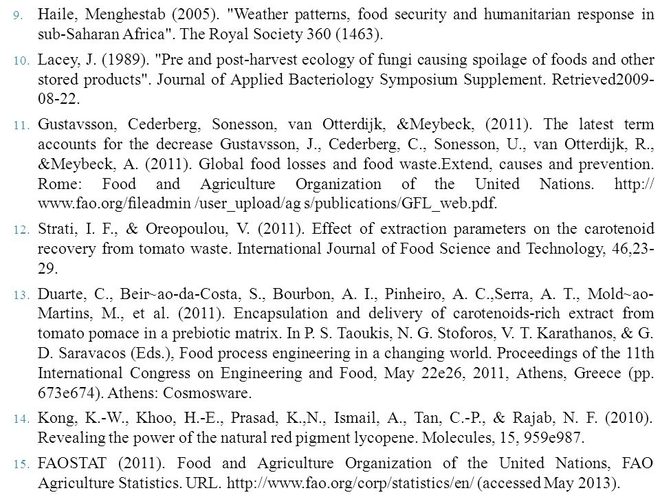 Haile, Menghestab (2005). Weather patterns, food security and humanitarian response in sub-Saharan Africa . The Royal Society 360 (1463).