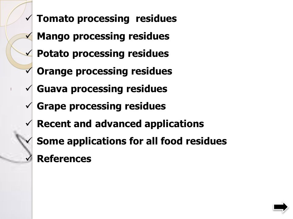 Tomato processing residues Mango processing residues
