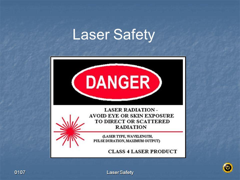 Laser Safety 0107 Laser Safety