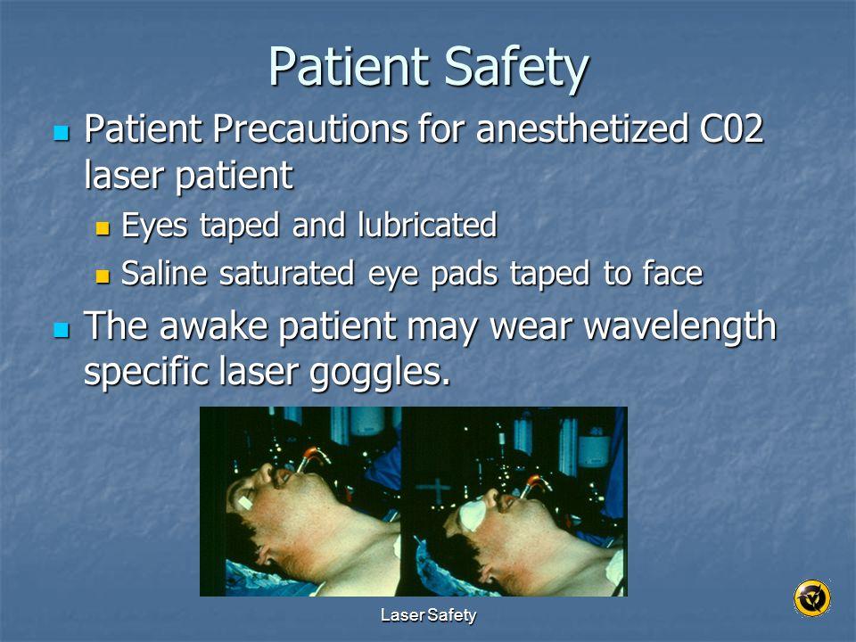 Patient Safety Patient Precautions for anesthetized C02 laser patient