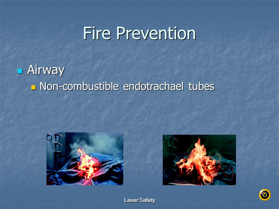 Fire Prevention Airway Non-combustible endotrachael tubes Laser Safety