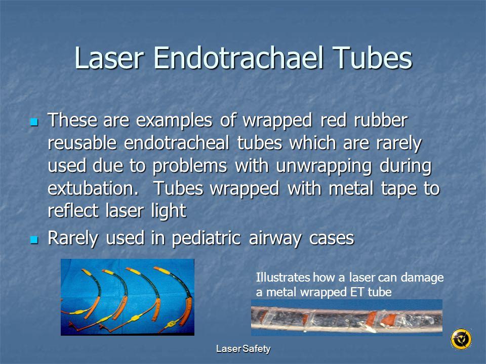 Laser Endotrachael Tubes