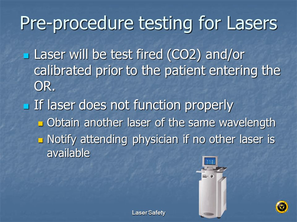 Pre-procedure testing for Lasers