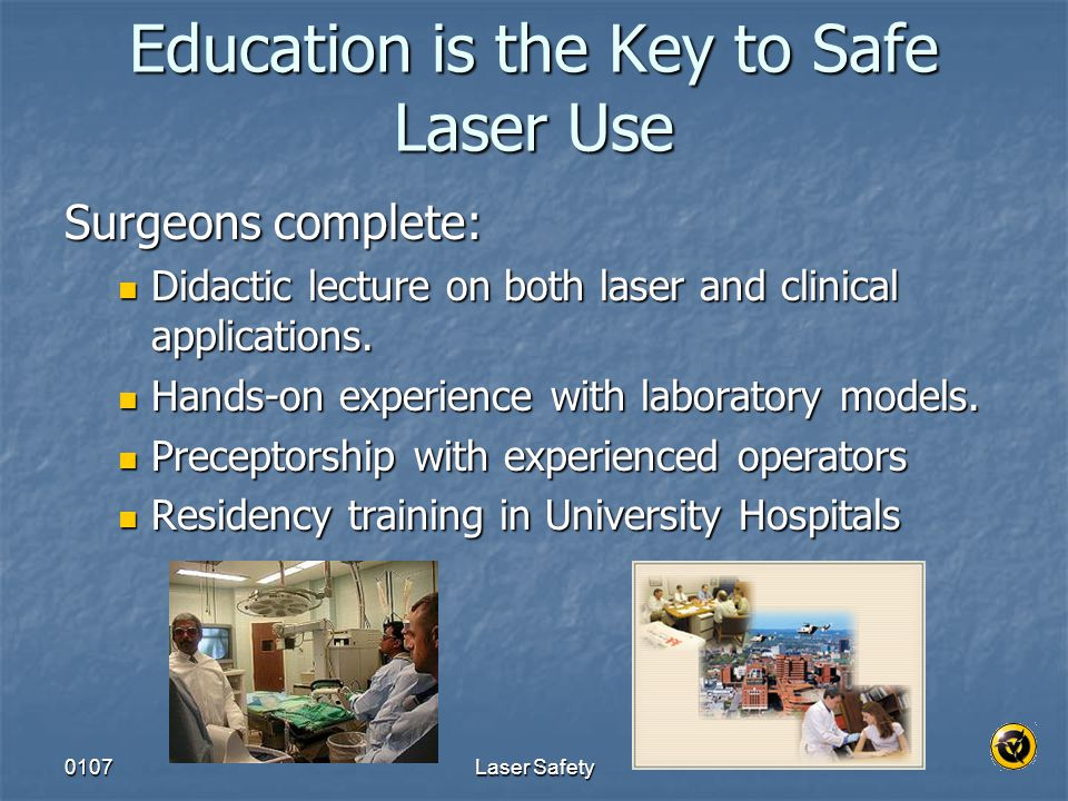 Education is the Key to Safe Laser Use