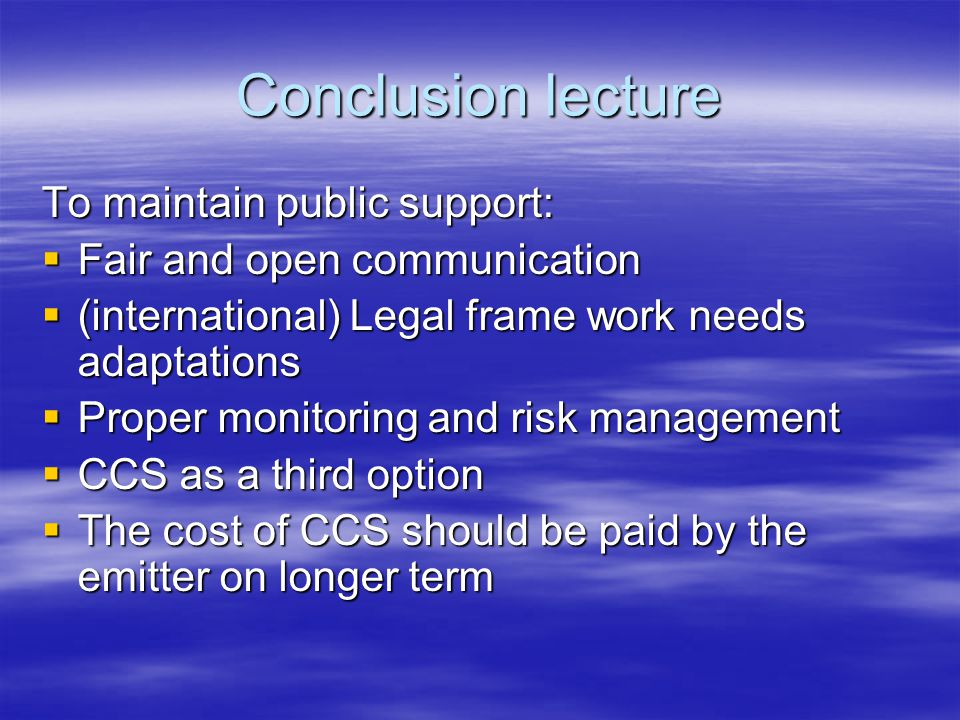 Conclusion lecture To maintain public support: