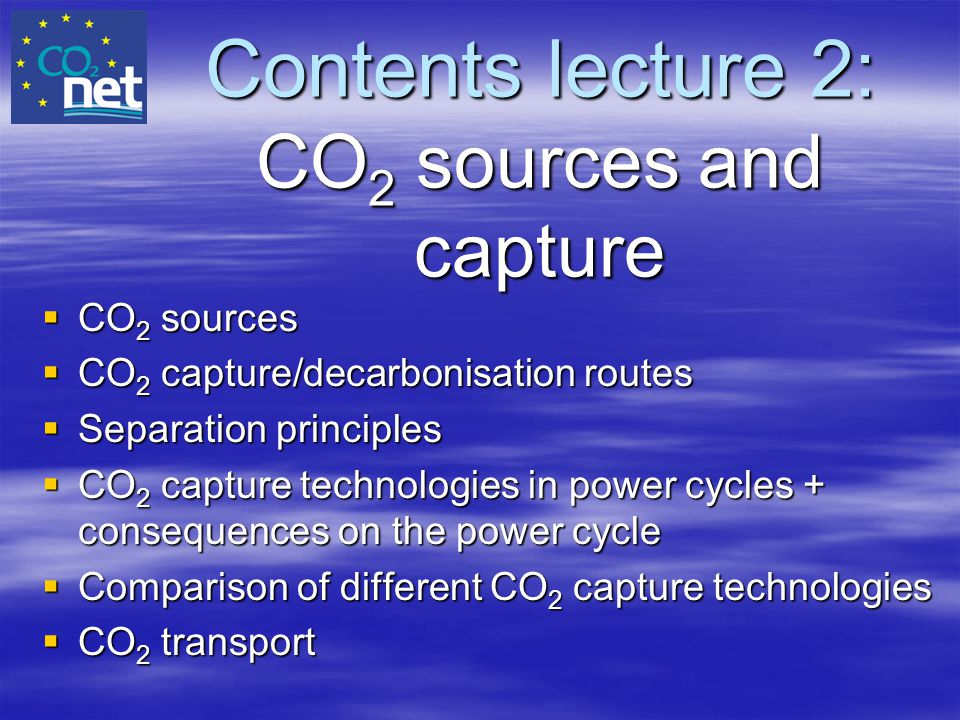 Contents lecture 2: CO2 sources and capture