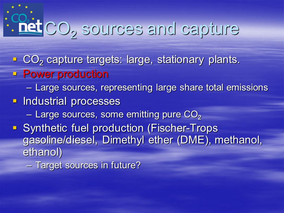 CO2 sources and capture CO2 capture targets: large, stationary plants.