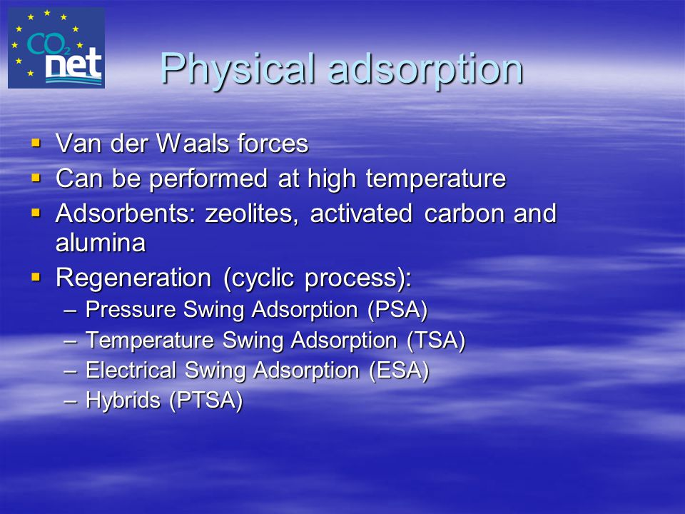 Physical adsorption Van der Waals forces