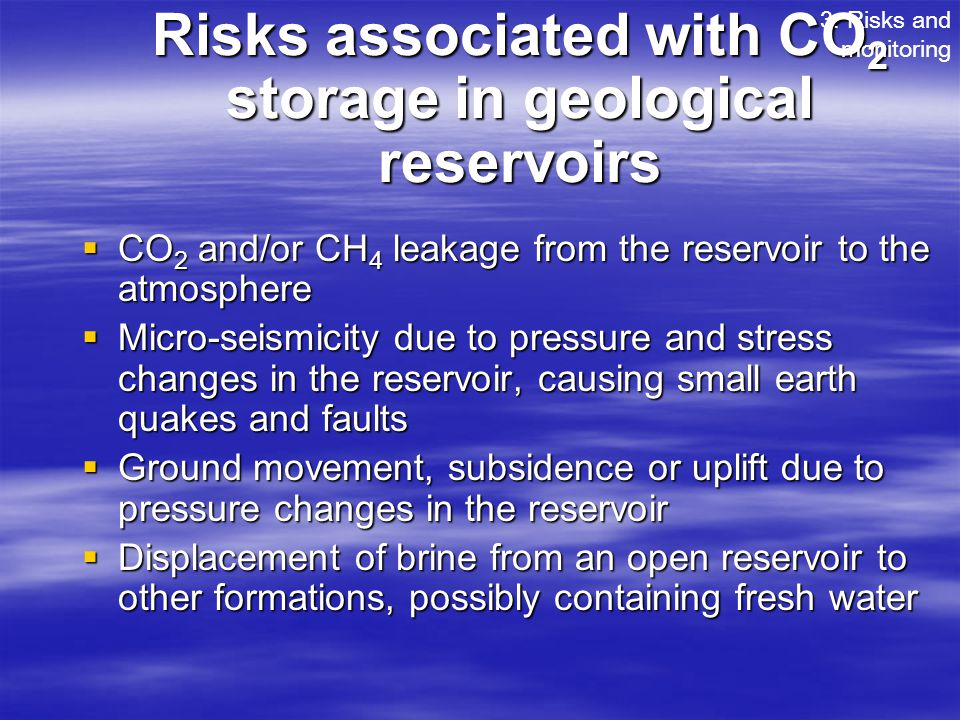 Risks associated with CO2 storage in geological reservoirs