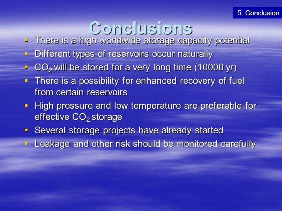 Conclusions There is a high worldwide storage capacity potential
