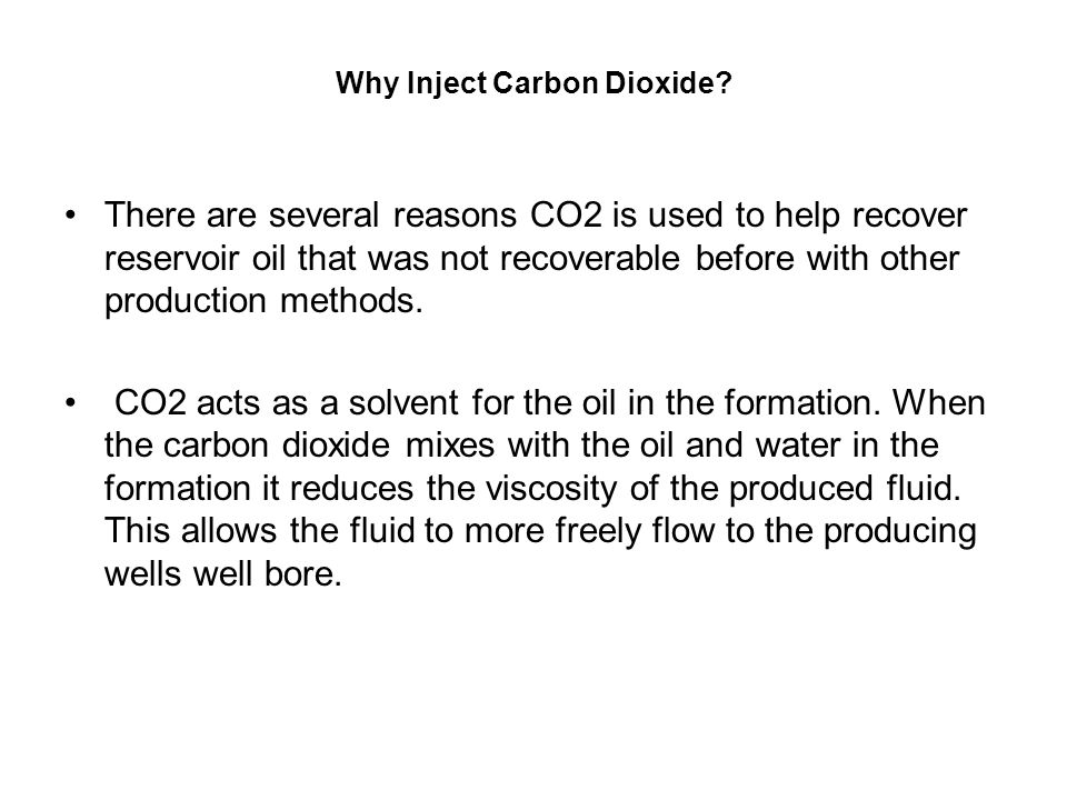 Why Inject Carbon Dioxide
