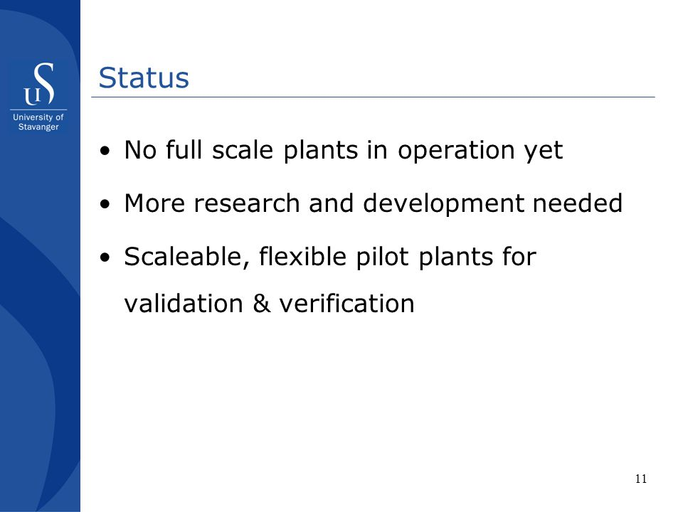 Status No full scale plants in operation yet