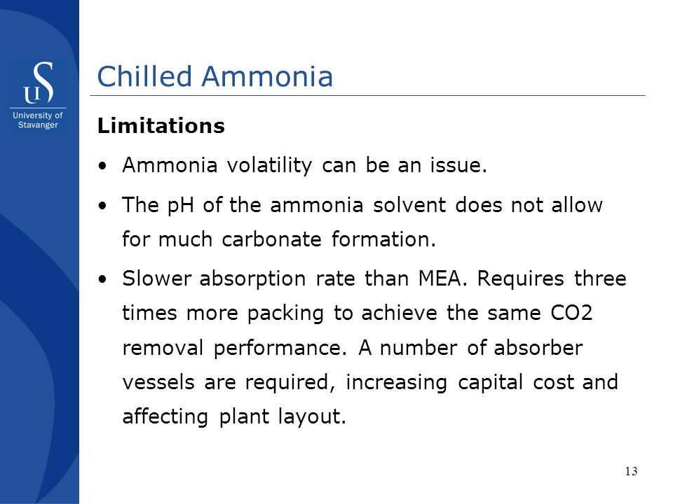 Chilled Ammonia Limitations Ammonia volatility can be an issue.