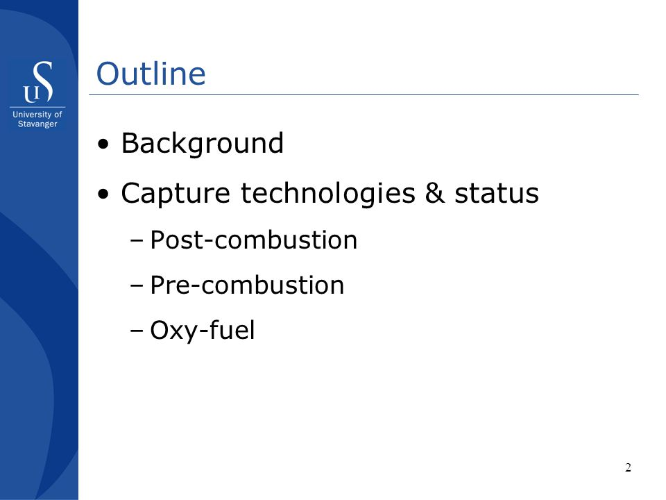 Outline Background Capture technologies & status Post-combustion