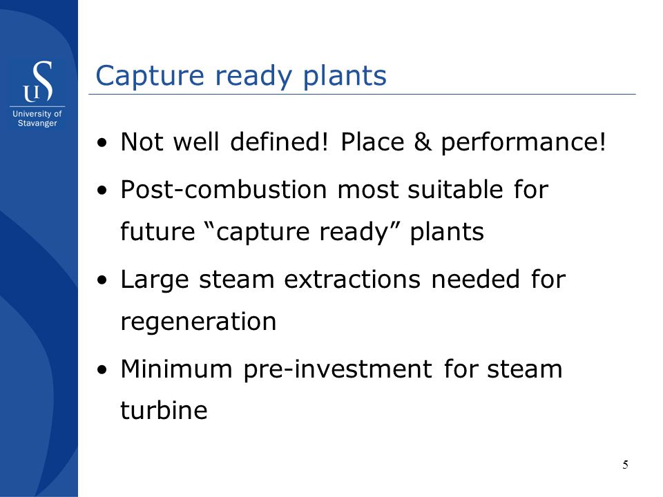 Capture ready plants Not well defined! Place & performance!