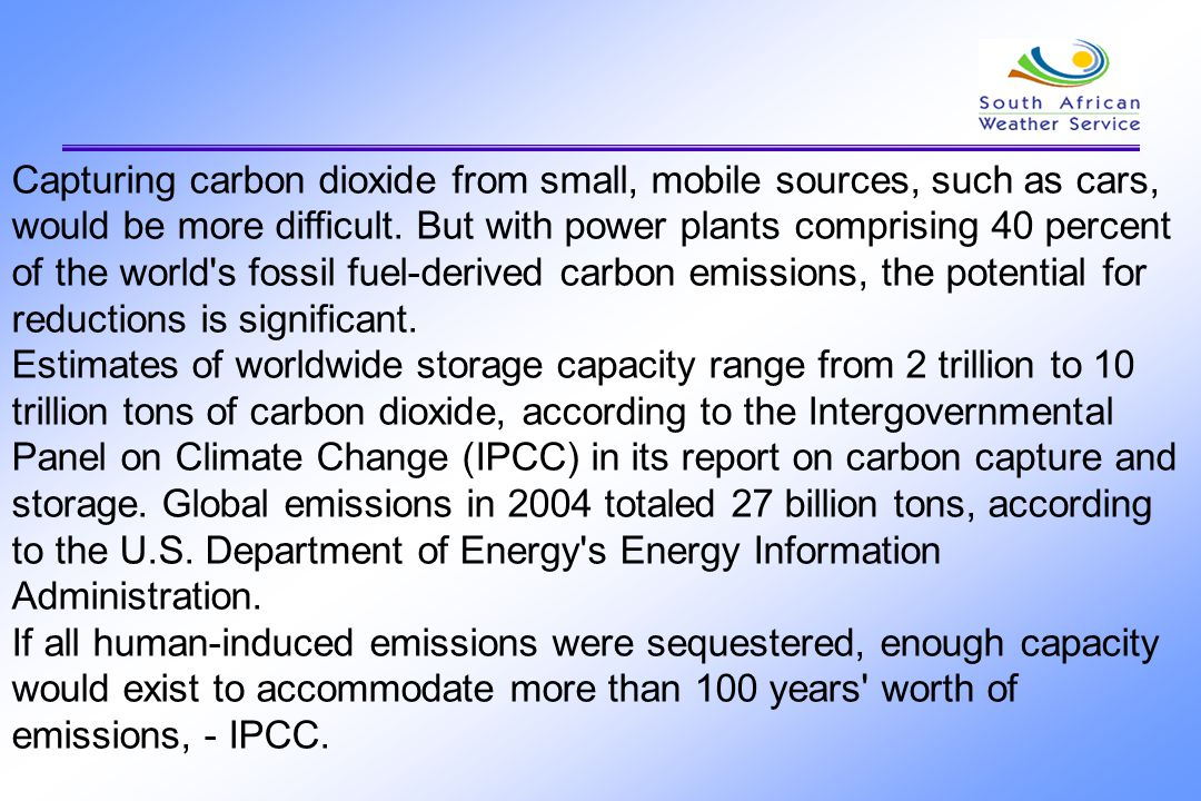 Capturing carbon dioxide from small, mobile sources, such as cars, would be more difficult. But with power plants comprising 40 percent of the world s fossil fuel-derived carbon emissions, the potential for reductions is significant.