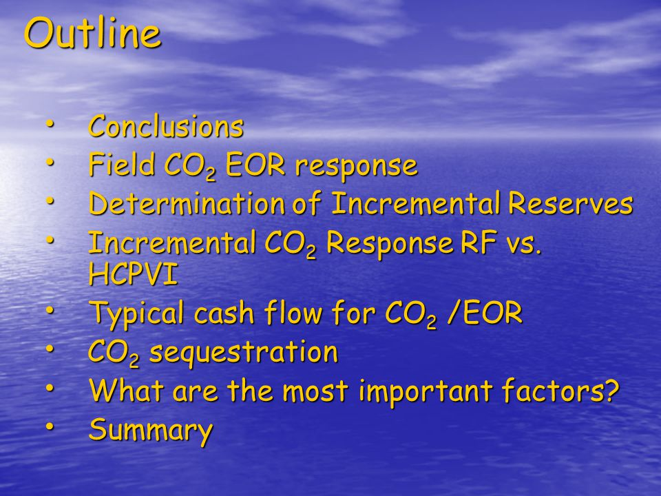 Outline Conclusions Field CO2 EOR response