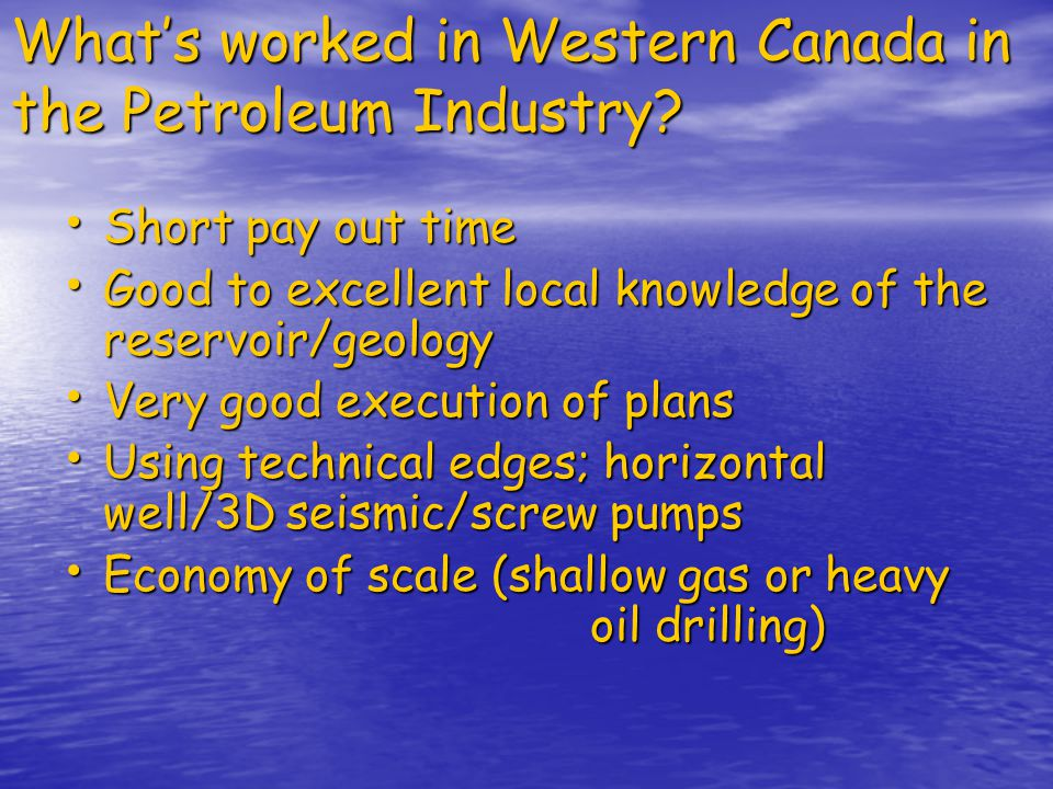 What's worked in Western Canada in the Petroleum Industry