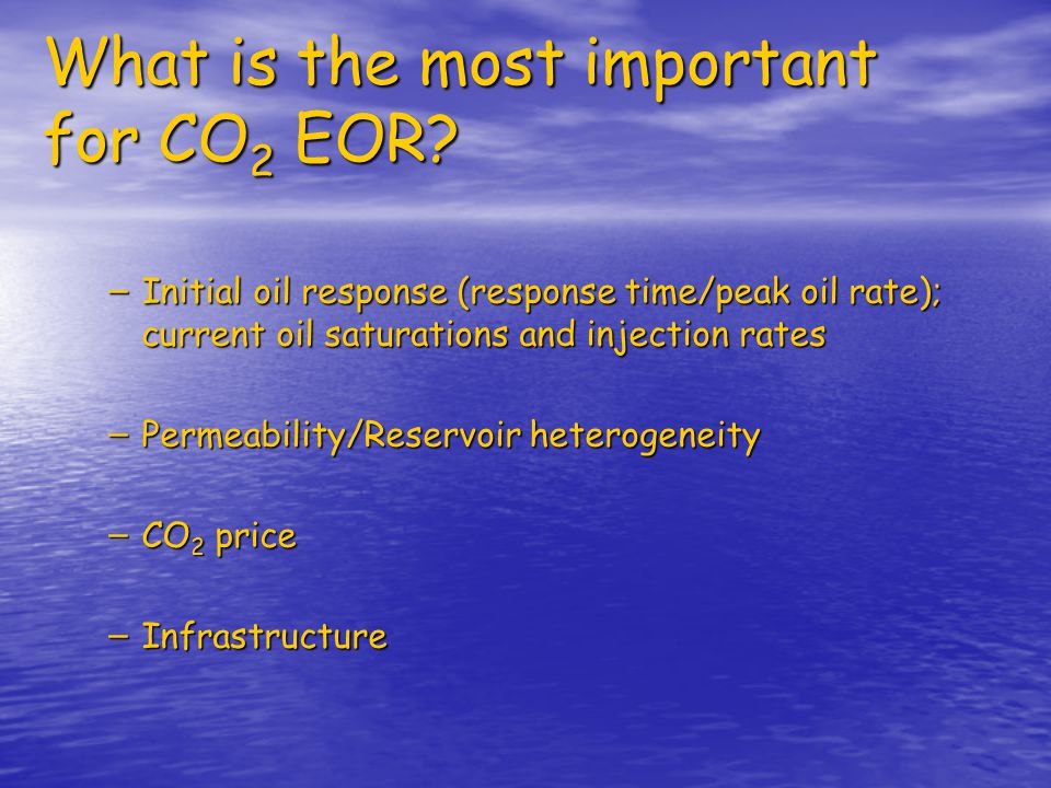 What is the most important for CO2 EOR