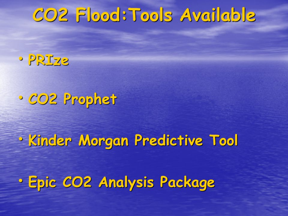 CO2 Flood:Tools Available