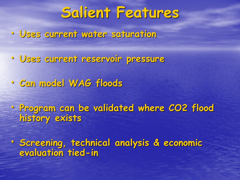 Salient Features Uses current water saturation