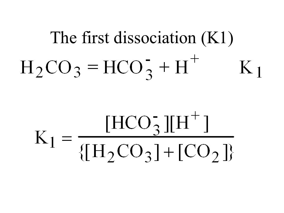 The first dissociation (K1)