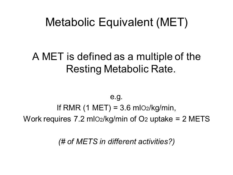 Metabolic Equivalent (MET)