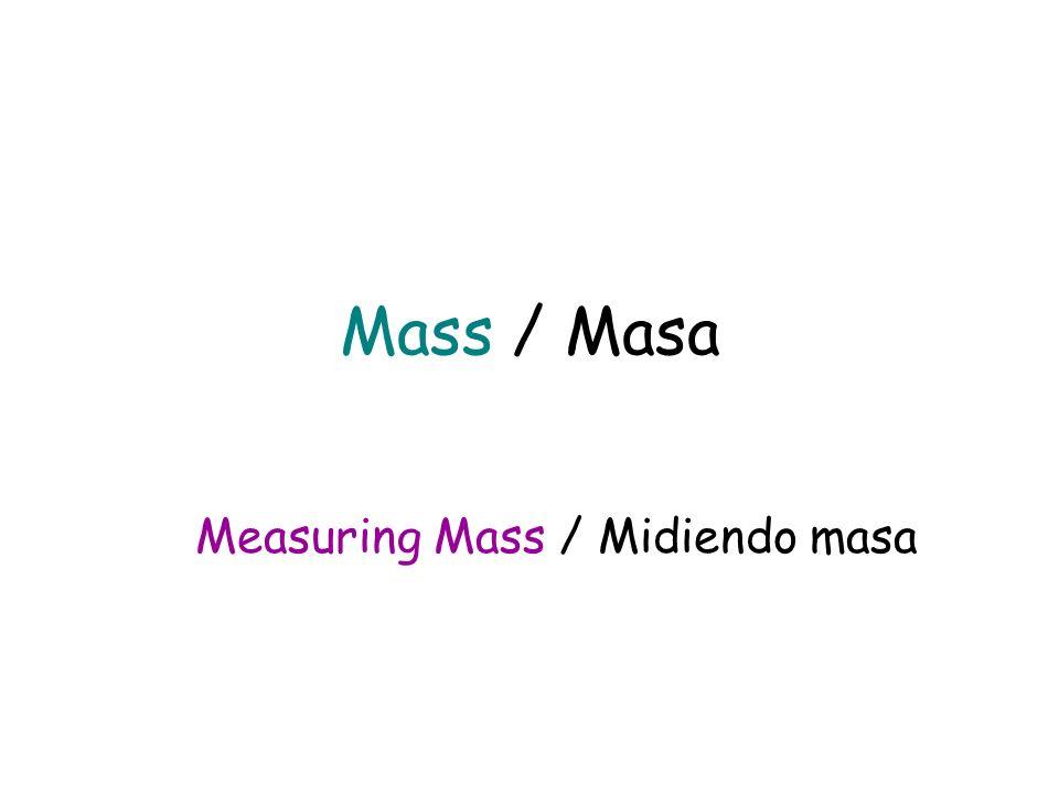 Measuring Mass / Midiendo masa