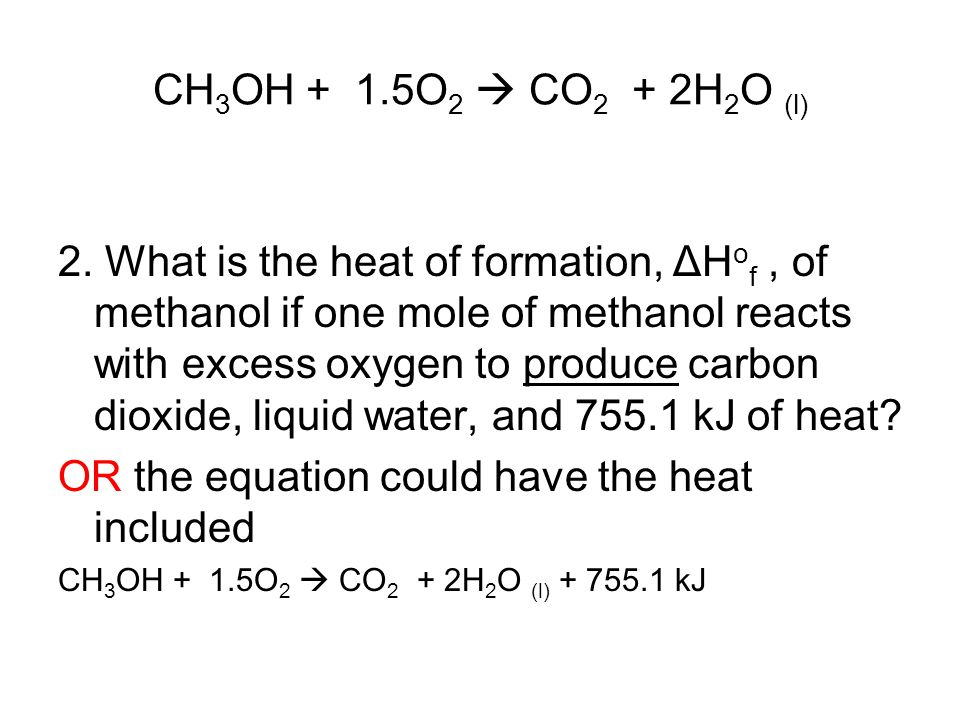 OR the equation could have the heat included