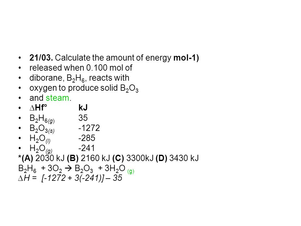 21/03. Calculate the amount of energy mol-1)