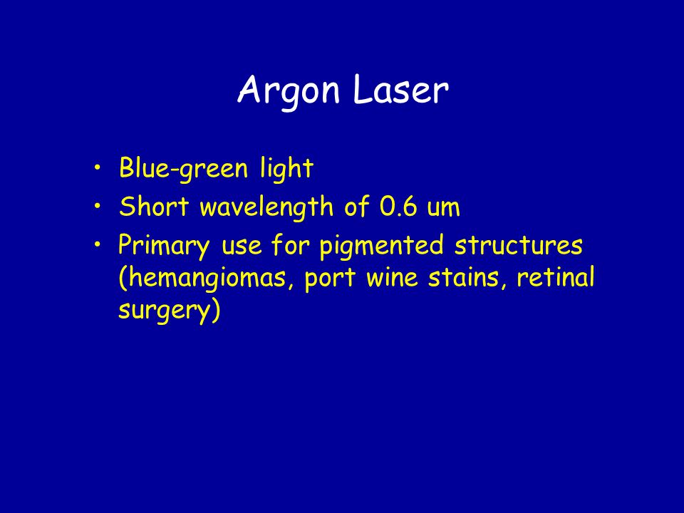 Argon Laser Blue-green light Short wavelength of 0.6 um