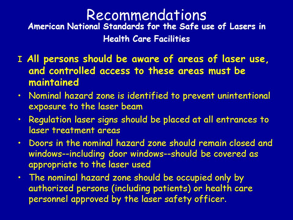 Recommendations American National Standards for the Safe use of Lasers in Health Care Facilities