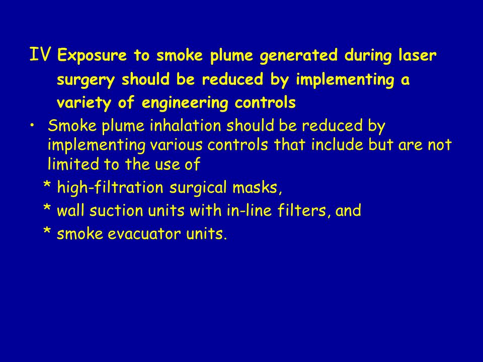 IV Exposure to smoke plume generated during laser