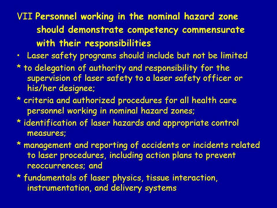 VII Personnel working in the nominal hazard zone