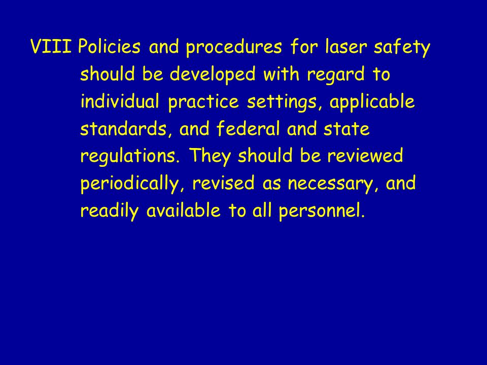 VIII Policies and procedures for laser safety