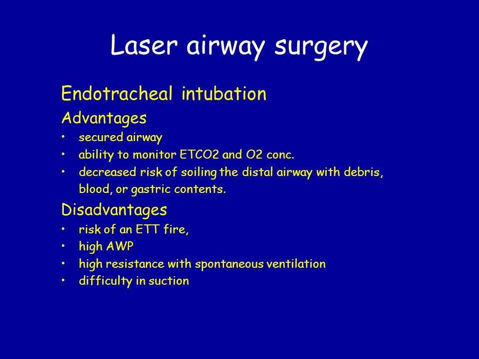 Laser airway surgery Endotracheal intubation Advantages Disadvantages
