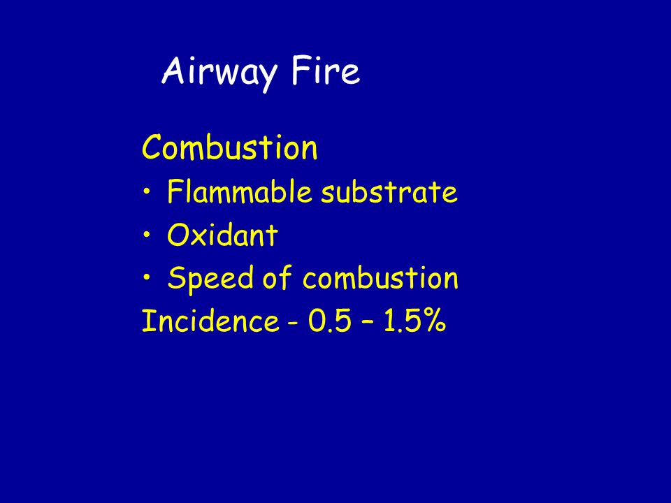 Airway Fire Combustion Flammable substrate Oxidant Speed of combustion