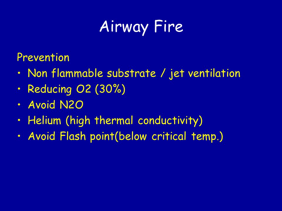 Airway Fire Prevention Non flammable substrate / jet ventilation