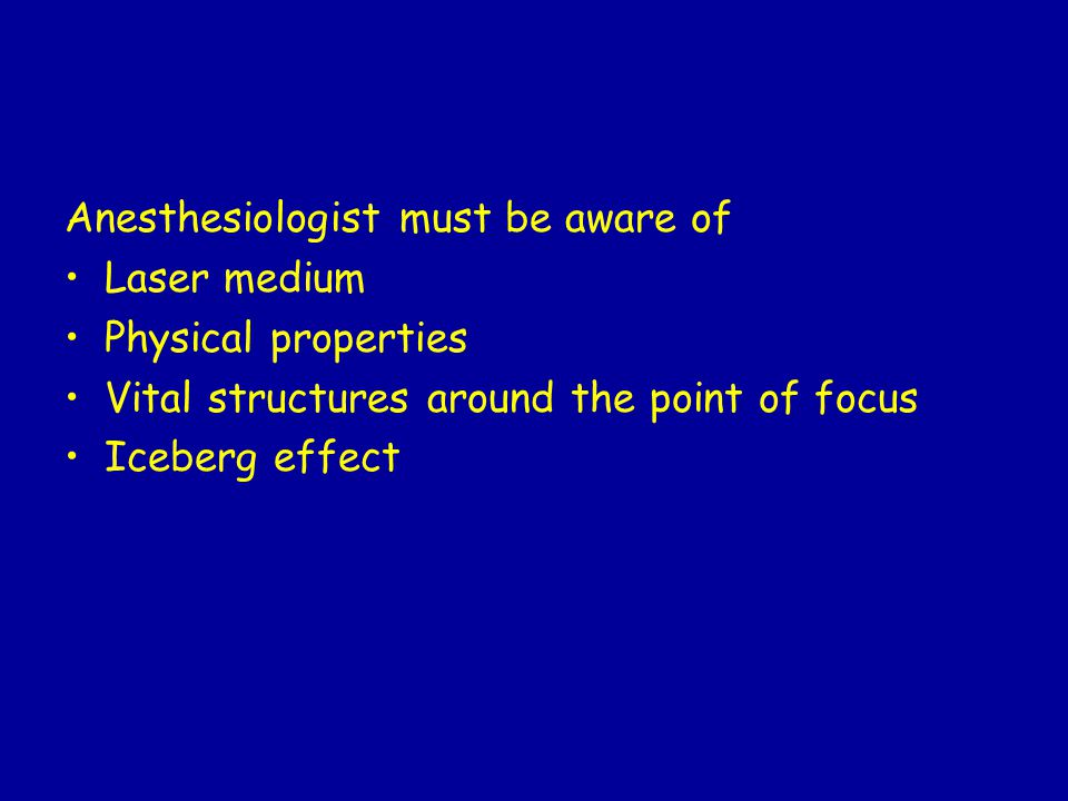 Anesthesiologist must be aware of