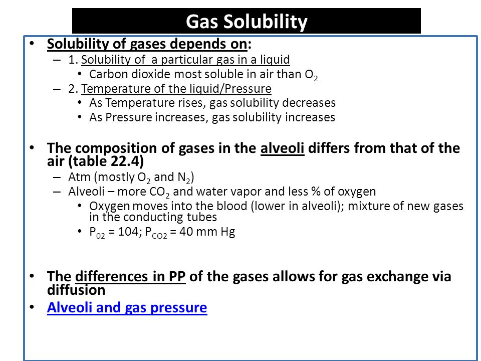 Gas Solubility Solubility of gases depends on: