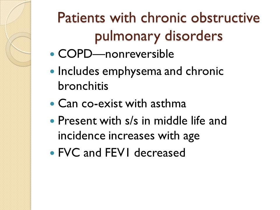Patients with chronic obstructive pulmonary disorders