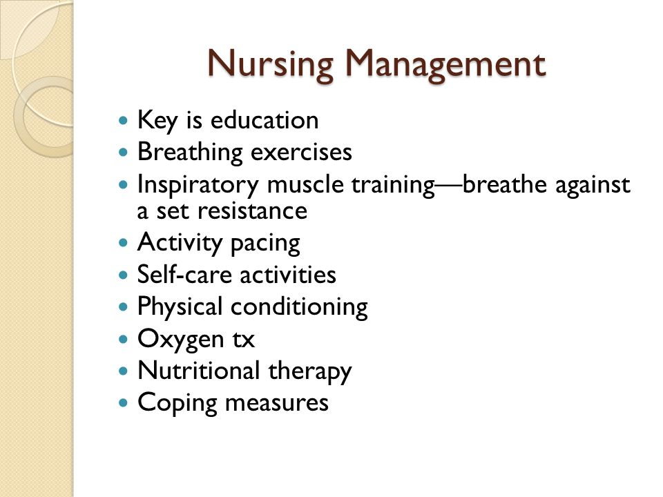 Nursing Management Key is education Breathing exercises