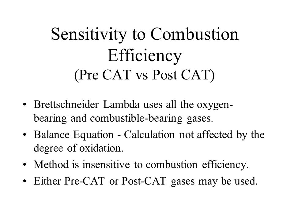 Sensitivity to Combustion Efficiency (Pre CAT vs Post CAT)