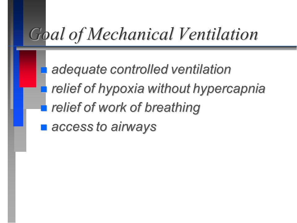 Goal of Mechanical Ventilation